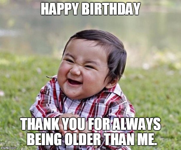 Funny birthday meme with evil child 1 birthday meme funny birthday meme for friends, brother, sister,Happy Birthday Memes Sister